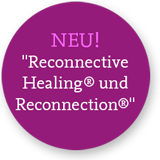 Neues Angebot! Reconnective Healing® und TheReconnection®